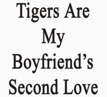 Tigers Are My Boyfriend's Second Love  by supernova23