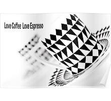 Love Coffee Love Espresso Poster