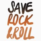 Save Rock & Roll by crispians