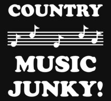 Country Music Junky 15WHI by DavidAtchley