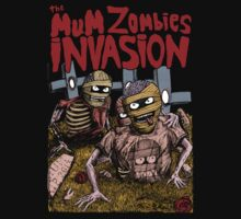 The MuM Zombies Invasion T-Shirt by MUMtees