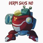 Derpl Says NO! by pointblankXD