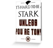 Hard to be a Stark Greeting Card