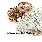 Show me the money by Gunter Nezhoda
