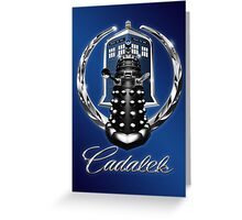 Cadalek in Tardis Blue Greeting Card