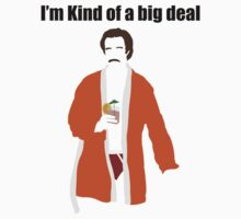 "Ron Burgundy (Anchorman) ""I'm kind of a big deal"" by Posteritty"