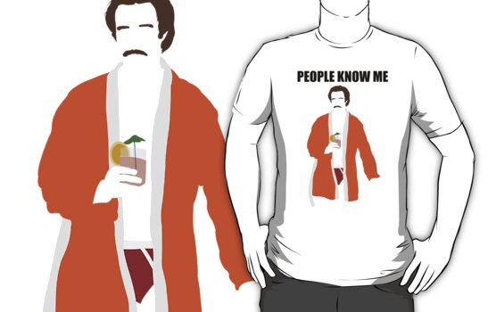 "Ron Burgundy (Anchorman) ""People know me"" by Posteritty"