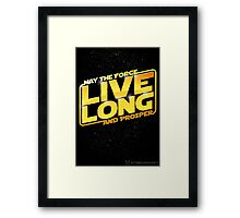 Live Long Forcefully Framed Print