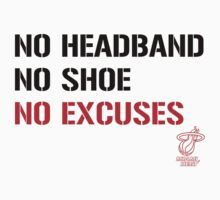 No Excuses 4 the Heat ! by weRsNs