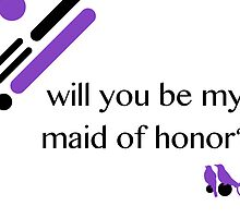will you be my maid of honor by maydaze