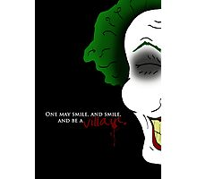 One may smile, and smile, and be a villain. Photographic Print