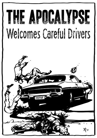 The Apocalypse Welcomes Careful Drivers by AlisterLockhart