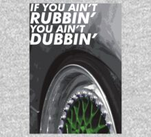 If You Ain't Rubbin', You Ain't Dubbin' by Yohann Paranavitana