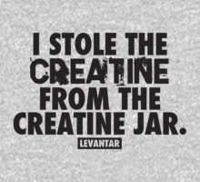 I Stole The Creatine From The Creatine Jar (Black) T-Shirt