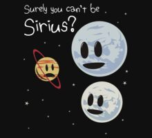 Surely You Can't Be Sirius? by jezkemp