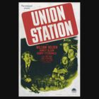 Union Station Movie Poster by pulpstyles