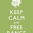 Keep Calm and Free Range_Green by thisisjoew