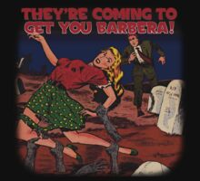 They're coming to get you Barbera by ori-STUDFARM