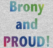 Brony and PROUD!!! by KitKat Lambert
