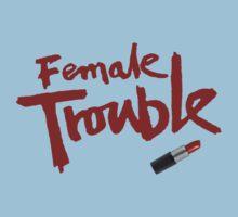 Female Trouble by bloogun