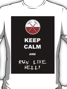 Keep calm and run like hell 02 T-Shirt