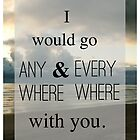 Wherever You Will Go by lovedly
