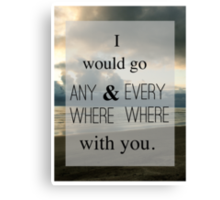 Wherever You Will Go Canvas Print