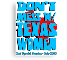 Don't Mess With Texas Women Canvas Print