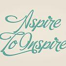 Aspire to Inspire by indurdesign