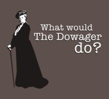 Downton Abbey - What would The Dowager do? Kids Clothes
