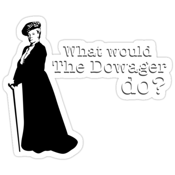 Downton Abbey - What would The Dowager do? by chubbyblade