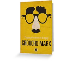 "Groucho Marx— ""I'm going to live forever, or die drying."" Equal & Opposite funny glasses poster series. Part 1 of 2.  Greeting Card"