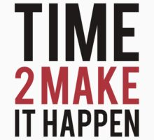 Time to make it happen by Fitbys