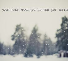 let your past make you better not bitter by netza