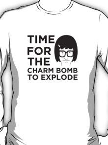 Time For The Charm Bomb To Explode - Tina Bob's Burgers T-Shirt