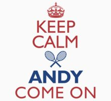 Keep Calm Andy by artyminds