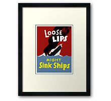 Loose Lips Might Sink Ships Framed Print