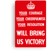 Your Courage Will Bring Us Victory Canvas Print