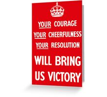 Your Courage Will Bring Us Victory Greeting Card