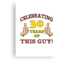 30th Birthday Gag Gift For Him  Canvas Print