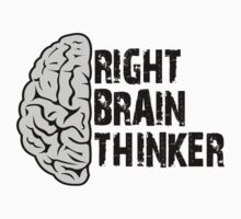 Right Brain Thinker T-Shirt by CroDesign