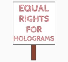 Equal Rights For Holograms by RandomGuy