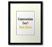 Cameroonians Don't Back Down Framed Print
