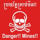 Danger!! Mines!! ☠ Cambodian Khmer Sign ☠ by iloveisaan