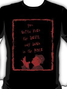 Way Down in the Hole T-Shirt