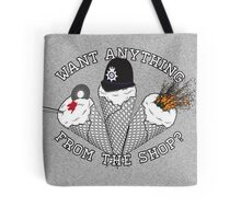 Want Anything From The Shop? Tote Bag