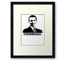 Obama: Criminal Framed Print