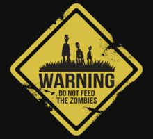 Do Not Feed The Zombies by Demonigote