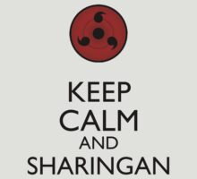 Keep Calm and Sharingan 2a larger eye by Dan r3v0vler