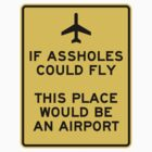 Funny Airport Sign by SignShop